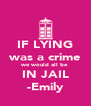 IF LYING was a crime we would all be IN JAIL -Emily - Personalised Poster A4 size