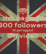 If this page gets 300 followers Ill get egged On video  - Personalised Poster A4 size