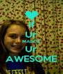 If Ur MADDIE Ur AWESOME - Personalised Poster A4 size
