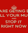 IF YOU ARE GETING BULLIED  TELL YOUR MUM  AND STOP IT  RIGHT NOW - Personalised Poster A4 size