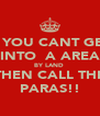 IF YOU CANT GET  INTO  A AREA BY LAND  THEN CALL THE PARAS!! - Personalised Poster A4 size