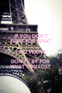 IF YOU DON'T FIGHT FOR WHAT YOU WANT DON'T CRY FOR  WHAT YOU LOST - Personalised Poster A4 size