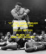 """""""IF YOU EVEN DREAM OF BEATING ME YOU'D BETTER WAKE UP AND APOLOGIZE"""" - Personalised Poster A4 size"""
