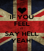 IF YOU FEEL IT SAY HELL YEAH! - Personalised Poster A4 size