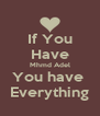 If You Have Mhmd Adel You have  Everything - Personalised Poster A4 size