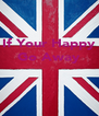 If Your Happy Go Away    - Personalised Poster A4 size