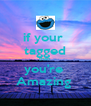 if your  tagged then  you're  Amazing  - Personalised Poster A4 size