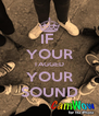 IF  YOUR TAGGED YOUR SOUND - Personalised Poster A4 size