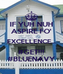 IF YUH NUH ASPIRE FO' EXCELLENCE... #GET!!! #BLUENAVY - Personalised Poster A4 size