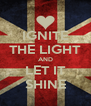 IGNITE THE LIGHT AND LET IT SHINE - Personalised Poster A4 size