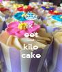 ik  eet veel kilo cake - Personalised Poster A4 size