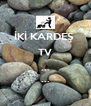 İKİ KARDEŞ  TV ... ... ... - Personalised Poster A4 size