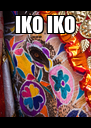 IKO IKO  - Personalised Poster A4 size
