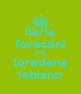 ilaria forestini AND loredana fabiano - Personalised Poster A4 size