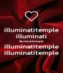 illuminatitemple illuminati illuminatitemple illuminatitemple illuminatitemple - Personalised Poster A4 size