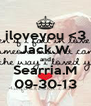 iloveyou <3 Jack.W and Searria.M 09-30-13 - Personalised Poster A4 size