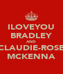 ILOVEYOU BRADLEY AND CLAUDIE-ROSE MCKENNA - Personalised Poster A4 size