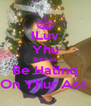 ILuv Yhu Bitchez Be Hatinq On Yhur Ass  - Personalised Poster A4 size