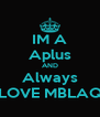 IM A Aplus AND Always LOVE MBLAQ - Personalised Poster A4 size