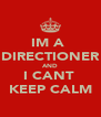 IM A  DIRECTIONER AND I CANT  KEEP CALM - Personalised Poster A4 size