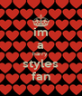 im a harry  styles fan - Personalised Poster A4 size