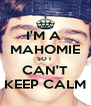 I'M A  MAHOMIE SO I  CAN'T KEEP CALM - Personalised Poster A4 size