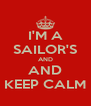 I'M A SAILOR'S AND AND KEEP CALM - Personalised Poster A4 size