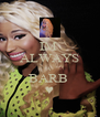 IM  ALWAYS A  BARB  ♥ - Personalised Poster A4 size