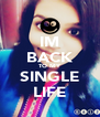 IM BACK TO MY SINGLE LIFE - Personalised Poster A4 size