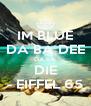 IM BLUE DA BA DEE DA BA DIE - EIFFEL 65 - Personalised Poster A4 size