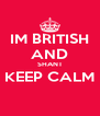 IM BRITISH   AND SHANT KEEP CALM  - Personalised Poster A4 size