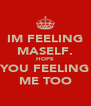 IM FEELING MASELF. HOPE YOU FEELING ME TOO - Personalised Poster A4 size