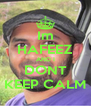 Im HAFEEZ AND I DONT KEEP CALM - Personalised Poster A4 size