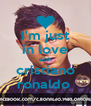 I'm just in love with cristiano ronaldo  - Personalised Poster A4 size