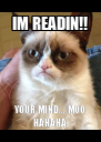 IM READIN!! YOUR MIND... MOO HAHAHA - Personalised Poster A4 size