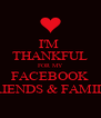 I'M  THANKFUL FOR MY FACEBOOK FRIENDS & FAMILY - Personalised Poster A4 size