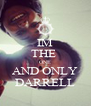 IM THE  ONE AND ONLY DARRELL - Personalised Poster A4 size