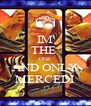 IM THE  ONE AND ONLY MERCEDI - Personalised Poster A4 size
