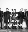 Im V.I.P AND I love BIGBANG - Personalised Poster A4 size