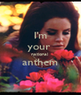 I'm your  national  anthem  - Personalised Poster A4 size