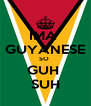 IMA  GUYANESE SO  GUH  SUH - Personalised Poster A4 size
