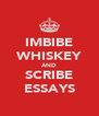 IMBIBE WHISKEY AND SCRIBE ESSAYS - Personalised Poster A4 size