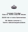 Imorgon Onsdag: Quiz kl. 19.00 med Mr. Brown 22.00 kör vi sista Summerwax för denna sommar :( . Varmt välkomna/personalen - Personalised Poster A4 size