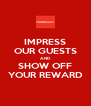 IMPRESS OUR GUESTS AND SHOW OFF YOUR REWARD - Personalised Poster A4 size