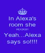 In Alexa's room she ROCKS!! Yeah...Alexa says so!!!! - Personalised Poster A4 size