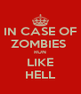 IN CASE OF ZOMBIES  RUN LIKE HELL - Personalised Poster A4 size
