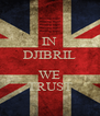 IN DJIBRIL  WE TRUST - Personalised Poster A4 size