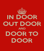 IN DOOR OUT DOOR AND DOOR TO DOOR - Personalised Poster A4 size