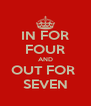 IN FOR FOUR AND OUT FOR  SEVEN - Personalised Poster A4 size