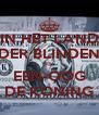 IN HET LAND DER BLINDEN IS EEN-OOG DE KONING - Personalised Poster A4 size